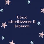 Come sterilizzare il Biberon